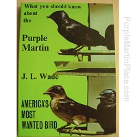 What You Should Know About the Purple Martin By J.L.Wade