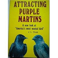 Attracting Purple Martins (hardcover)