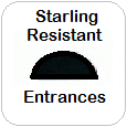 Starling Resistant Entrances